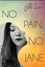 Zero No Pain No Jane